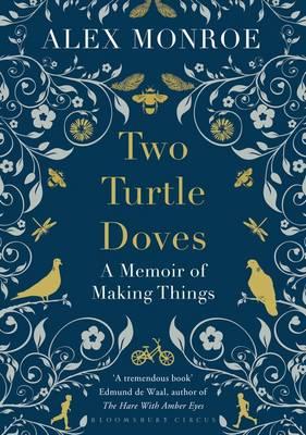 Two Turtle Doves: A Memoir of Making Things (Hardback)