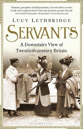 Servants: A Downstairs View of Twentieth-century Britain (Paperback)
