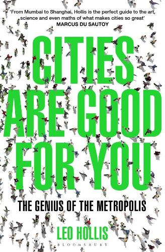 Cities Are Good for You: The Genius of the Metropolis (Paperback)