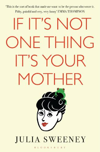 If It's Not One Thing, It's Your Mother (Paperback)
