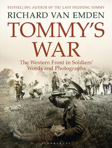 Tommy's War: The Western Front in Soldiers' Words and Photographs (Hardback)