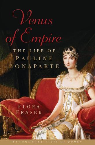 Venus of Empire: The Life of Pauline Bonaparte (Paperback)