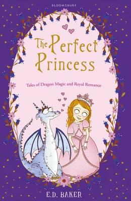 The Perfect Princess: Tales of Dragon Magic and Royal Romance (Paperback)