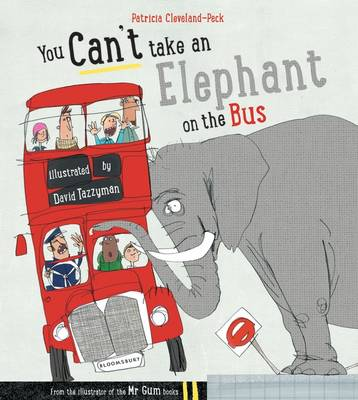 You Can't Take An Elephant On the Bus (Hardback)