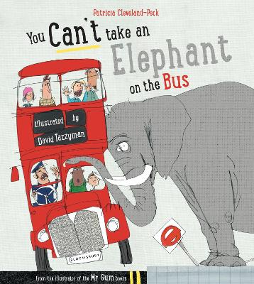 You Can't Take An Elephant On the Bus (Paperback)