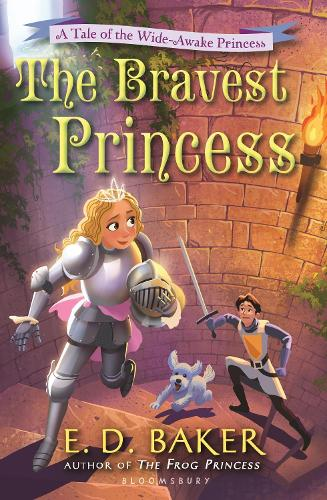 The Bravest Princess: A Tale of the Wide-Awake Princess - The Wide-Awake Princess (Paperback)