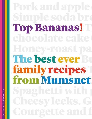 Top Bananas!: The Best Ever Family Recipes from Mumsnet (Hardback)