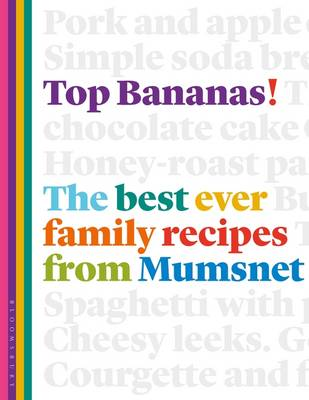 Top Bananas!: The Best Ever Family Recipes from Mumsnet (Paperback)