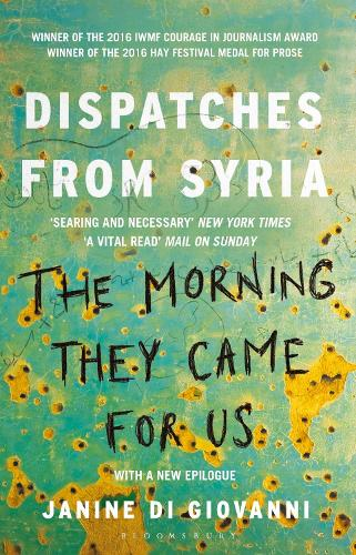 The Morning They Came for Us: Dispatches from Syria (Paperback)
