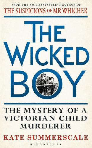 The Wicked Boy: Shortlisted for the CWA Gold Dagger for Non-Fiction 2017 (Hardback)