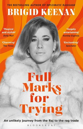 Full Marks for Trying: An unlikely journey from the Raj to the rag trade (Paperback)