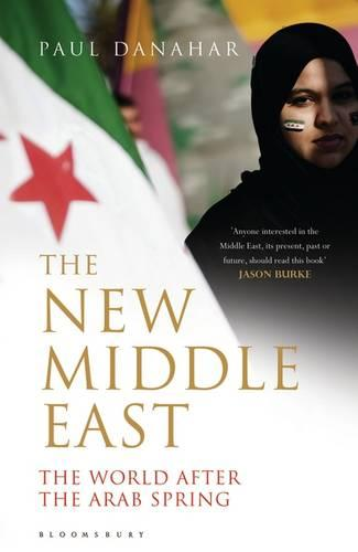 New Middle East: The World After the Arab Spring (Paperback)