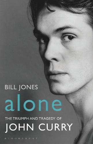 Alone: The Triumph and Tragedy of John Curry (Hardback)