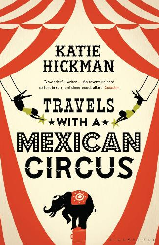 Travels with a Mexican Circus (Paperback)