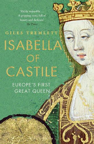 Isabella of Castile: Europe's First Great Queen (Paperback)