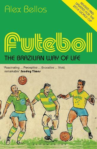 Futebol: The Brazilian Way of Life - Updated Edition (Paperback)