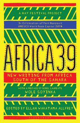 Africa39: New Writing from Africa South of the Sahara (Paperback)