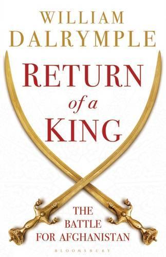 Return of a King: The Battle for Afghanistan (Paperback)