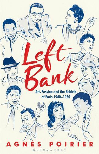 Left Bank: Art, Passion and the Rebirth of Paris 1940-1950 (Hardback)
