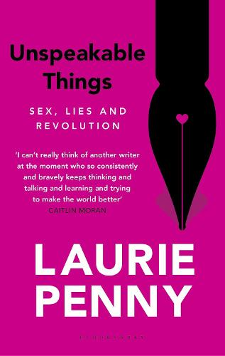 Unspeakable Things: Sex, Lies and Revolution (Paperback)