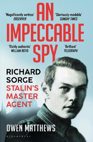 An Impeccable Spy: Richard Sorge, Stalin's Master Agent (Paperback)