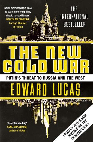 The New Cold War: Putin's Threat to Russia and the West (Paperback)