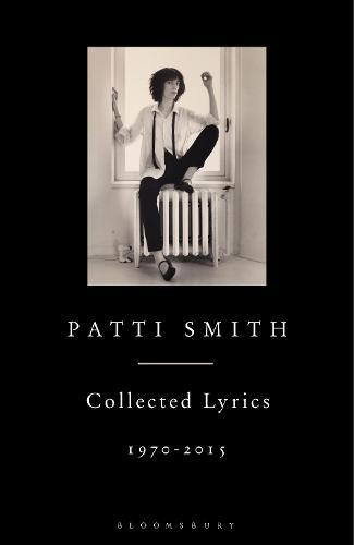 Patti Smith Collected Lyrics, 1970-2015 (Hardback)