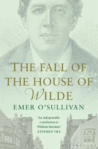 The Fall of the House of Wilde: Oscar Wilde and His Family (Paperback)