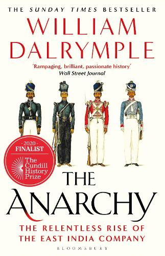 The Anarchy: The Relentless Rise of the East India Company (Paperback)
