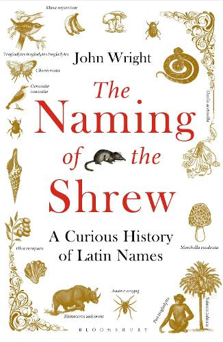 The Naming of the Shrew: A Curious History of Latin Names (Paperback)