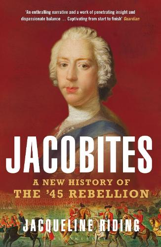 Jacobites: A New History of the '45 Rebellion (Paperback)
