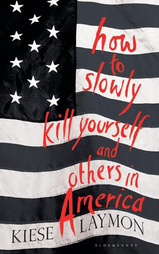 How to Slowly Kill Yourself and Others in America (Hardback)