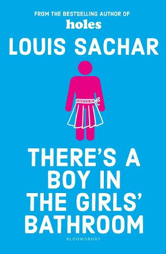 There's a Boy in the Girls' Bathroom by Louis Sachar | Waterstones