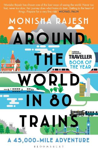 Around the World in 80 Trains: A 45,000-Mile Adventure (Paperback)