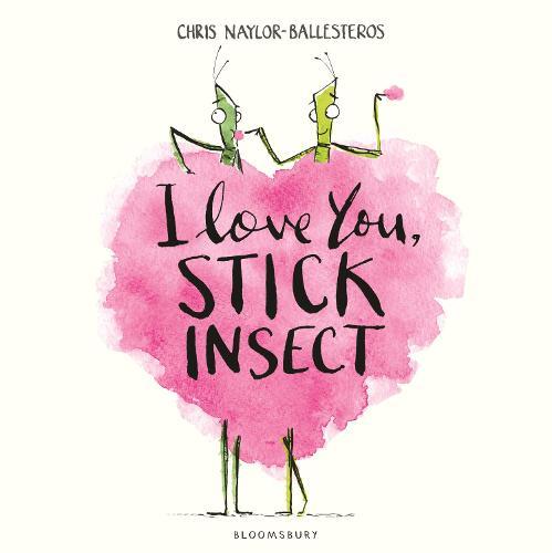 I Love You, Stick Insect (Hardback)