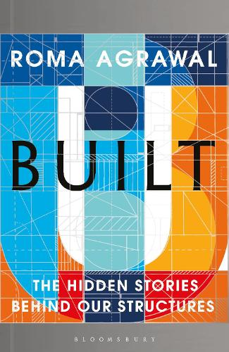 Built: The Hidden Stories Behind our Structures (Hardback)