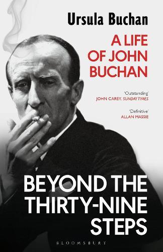 Beyond the Thirty-Nine Steps: A Life of John Buchan (Paperback)
