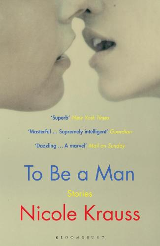 To Be a Man: 'One of America's most important novelists' (New York Times) (Paperback)
