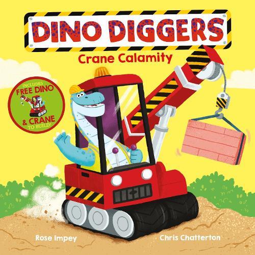 Crane Calamity - Dino Diggers (Paperback)