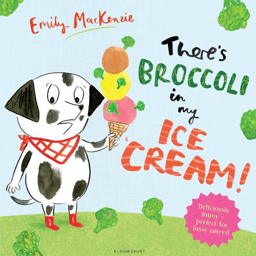 There's Broccoli in my Ice Cream! (Paperback)