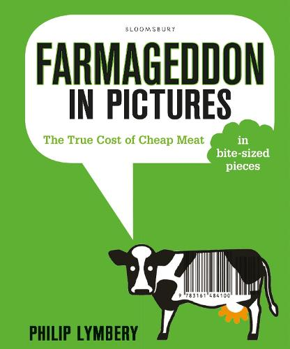 Farmageddon in Pictures: The True Cost of Cheap Meat - in bite-sized pieces (Paperback)