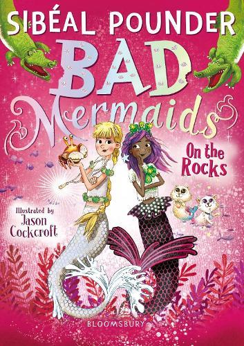 Bad Mermaids: On the Rocks - Bad Mermaids (Paperback)