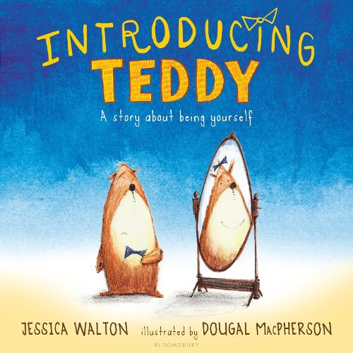 Introducing Teddy by Dougal MacPherson, Jessica Walton | Waterstones