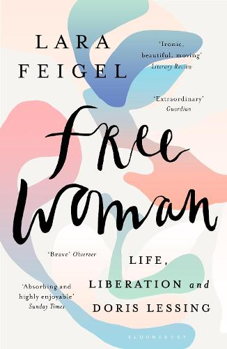 Free Woman: Life, Liberation and Doris Lessing (Paperback)