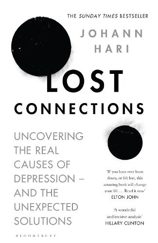 Lost Connections: Uncovering the Real Causes of Depression - and the Unexpected Solutions (Hardback)