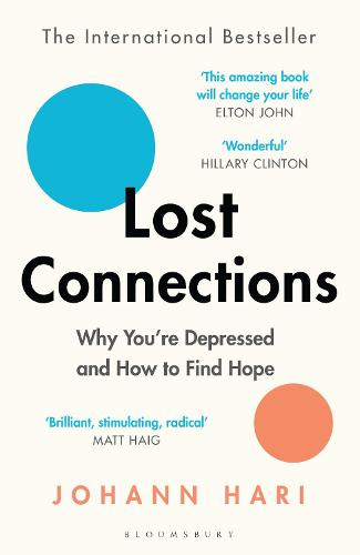 Lost Connections: Why You're Depressed and How to Find Hope (Paperback)