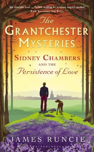 Sidney Chambers and The Persistence of Love: Grantchester Mysteries 6 - Grantchester 6 (Hardback)