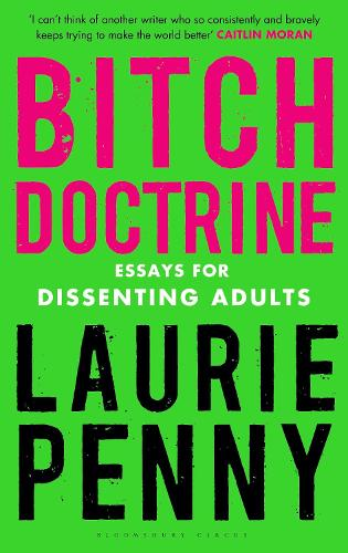 Bitch Doctrine: Essays for Dissenting Adults (Paperback)