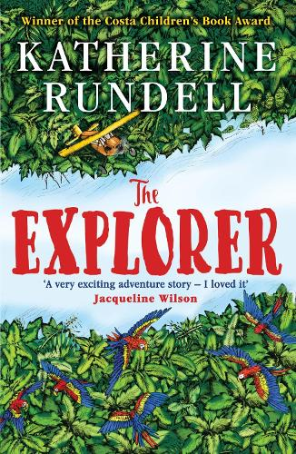 The Explorer by Katherine Rundell, Hannah Horn | Waterstones