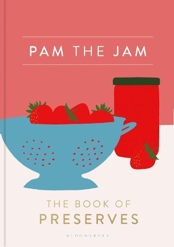 Pam the Jam: The Book of Preserves (Hardback)